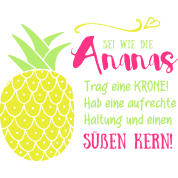 ananas krone spruch von lieblingsstueckln spreadshirt. Black Bedroom Furniture Sets. Home Design Ideas